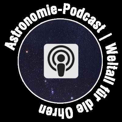 Podcast Astronomie Weltall Universum